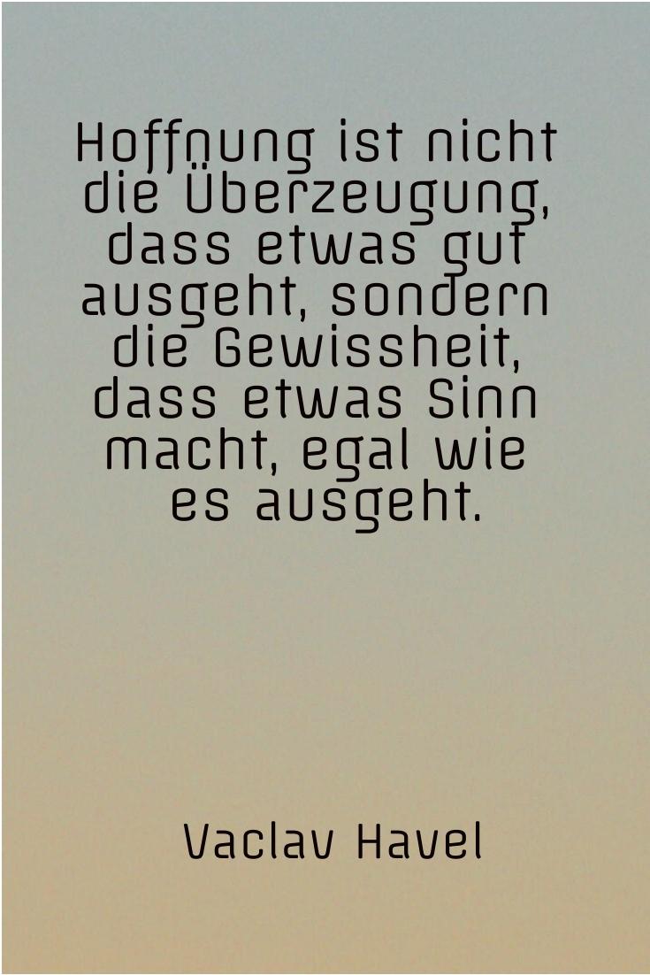 Hoffnung ist nicht die Überzeugung, V. Havel - Gestaltung: privat