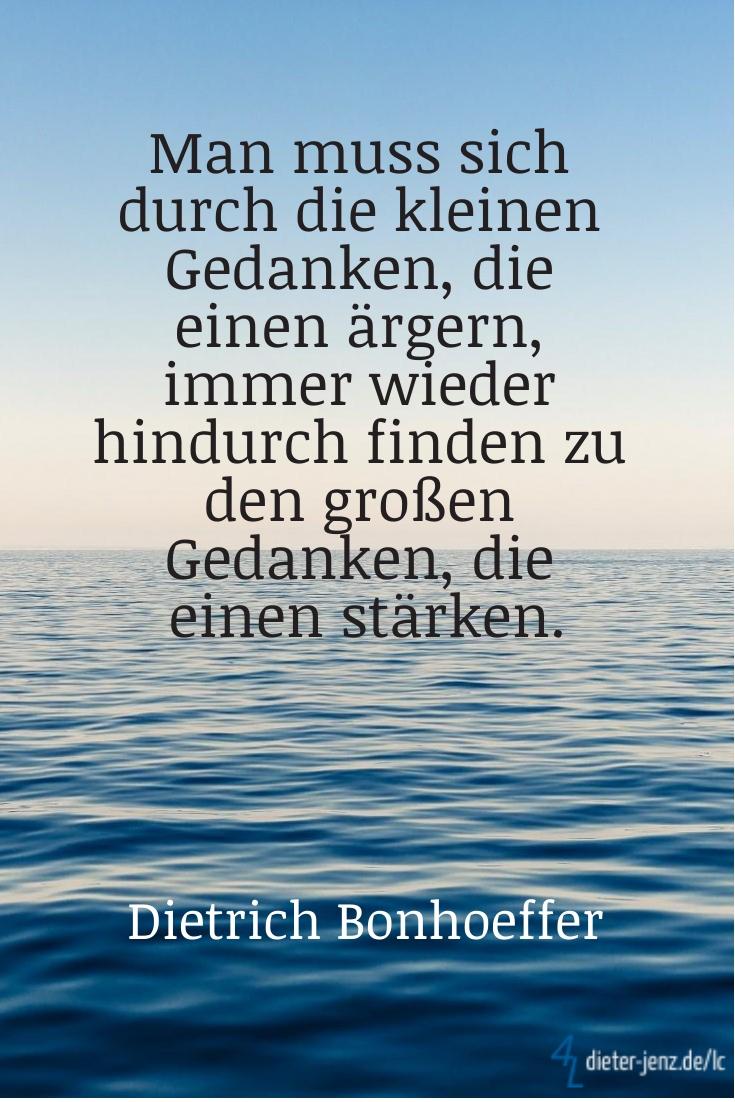Man muss sich durch die kleinen Gedanken, D. Bonhoeffer - Gestaltung: privat
