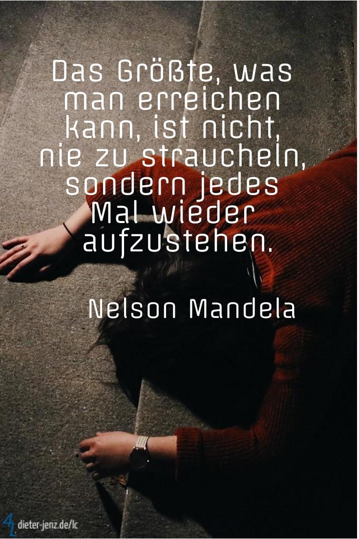 Das Größte, was man erreichen kann, N. Mandela - Gestaltung: privat