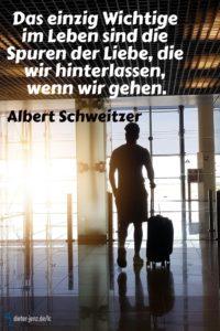 Das einzig Wichtige im Leben, A. Schweitzer - Gestaltung: privat