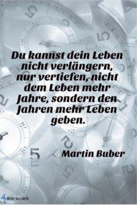 Du kannst dein Leben nicht verlängern, M. Buber - Gestaltung: privat