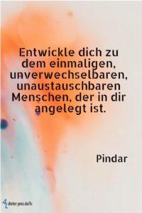 Entwickle dich zu dem einmaligen, Pindar - Gestaltung: privat