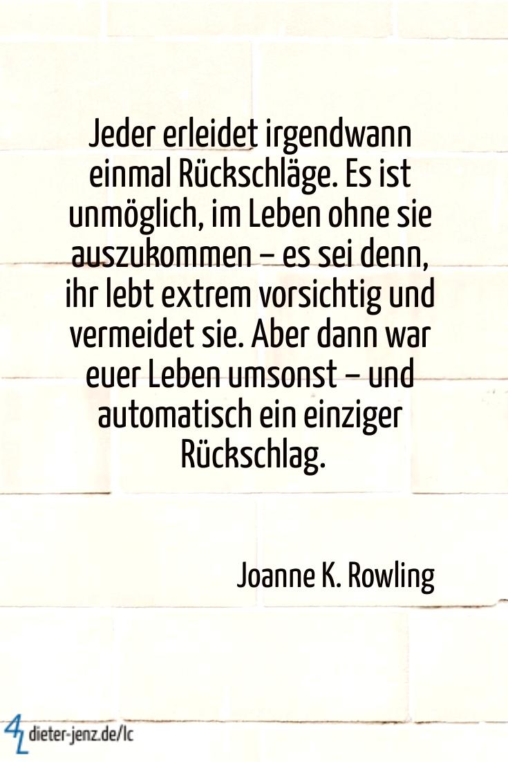 Jeder erleidet irgendwann einmal Rückschläge, J.K. Rowling - Gestaltung: privat