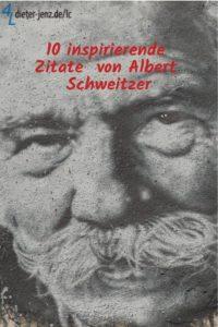 10 inspirierende Zitate von Albert Schweitzer - Gestaltung: privat