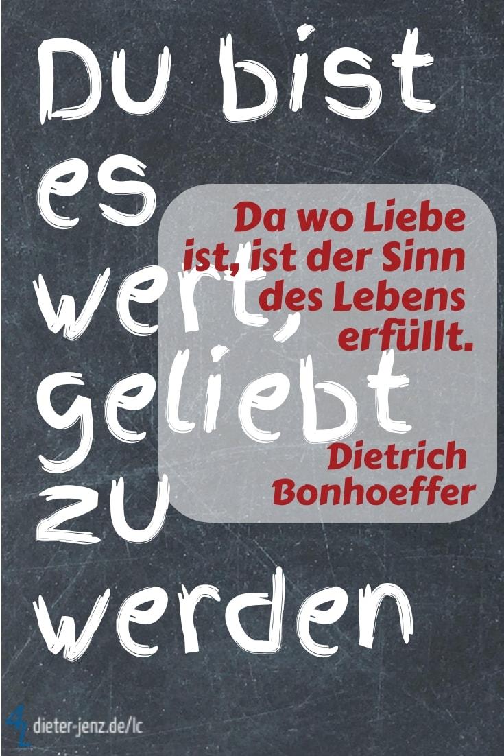 Da wo Liebe ist, D. Bonhoeffer - Gestaltung: privat