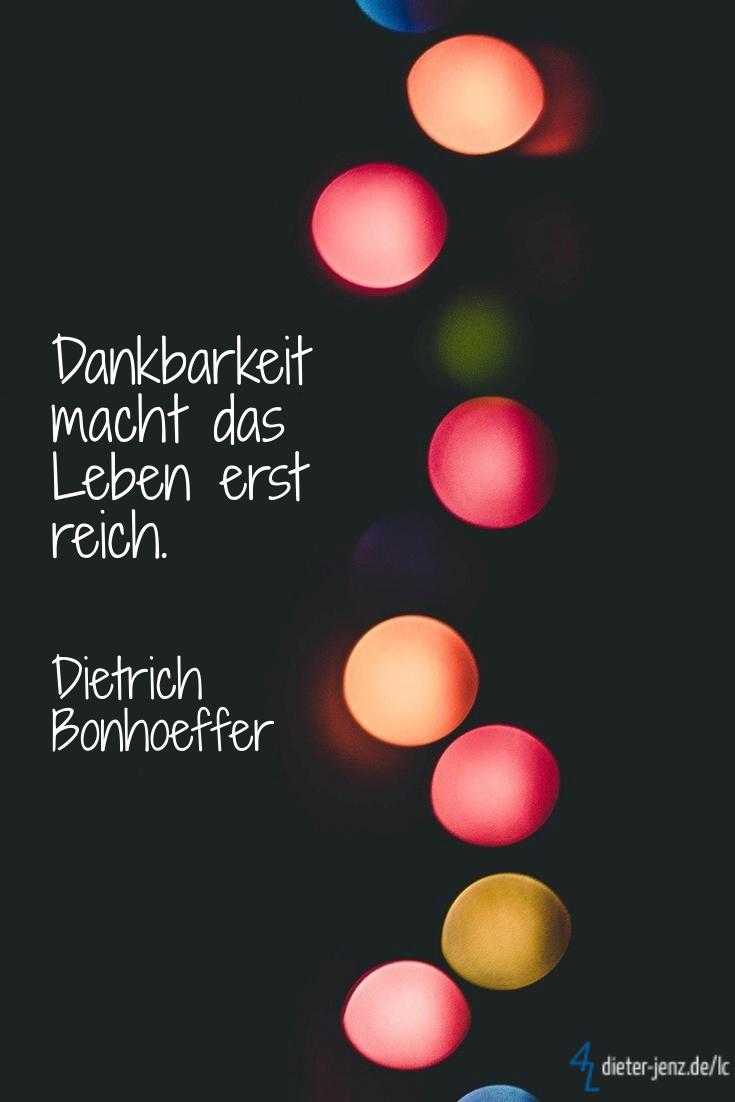 Dankbarkeit macht das Leben erst reich, D. Bonhoeffer - Gestaltung: privat