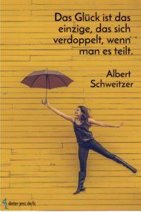Das Glück ist das einzige, A. Schweitzer - Gestaltung: privat