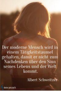 Der moderne Mensch wird, A. Schweitzer - Gestaltung: privat