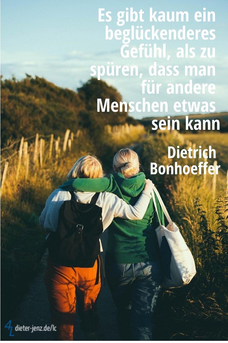 Es gibt kaum ein beglückenderes Gefühl, D. Bonhoeffer - Gestaltung: privat