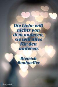 Die Liebe will nichts, D. Bonhoeffer - Gestaltung: privat