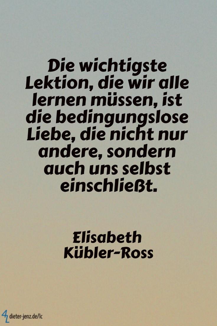 Die wichtigste Lektion, die wir, E. Kübler-Ross - Gestaltung: privat