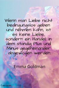 Wenn man Liebe nicht bedingungslos, E. Goldman - Gestaltung: privat