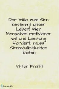 Der Wille zum Sinn bestimmt unser Leben, V. Frankl - Gestaltung: privat