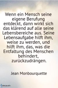 Wenn ein Mensch seine eigene Berufung, J. Monbourquette - Gestaltung: privat