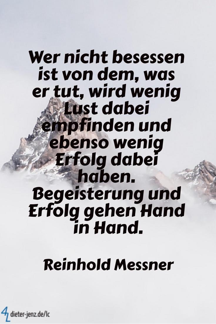 Wer nicht besessen ist von dem, R. Messner - Gestaltung: privat
