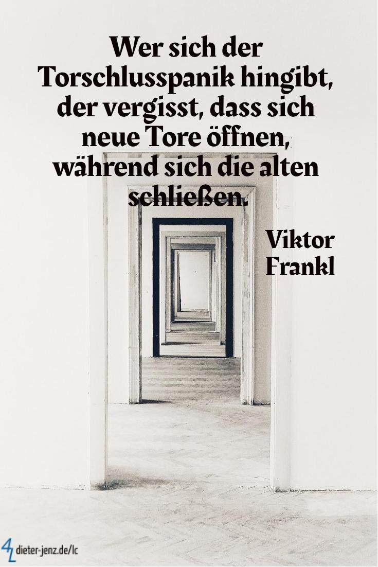 Wer sich der Torschlusspanik hingibt, V. Frankl - Gestaltung: privat