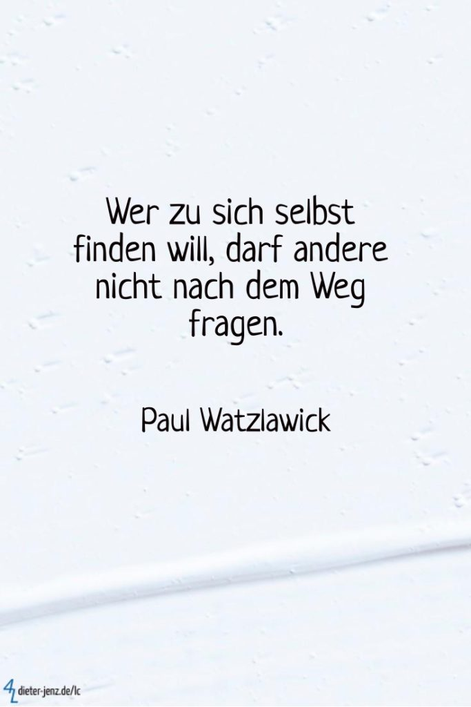 Wer zu sich selbst finden will, P. Watzlawick - Gestaltung: privat