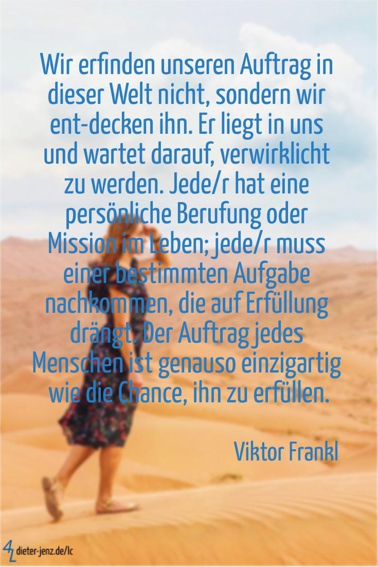 Wir erfinden unseren Auftrag in dieser Welt nicht, V. Frankl - Gestaltung: privat