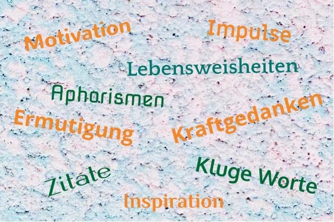 Zitate, Aphorismen, Lebensweisheiten, Kluge Worte