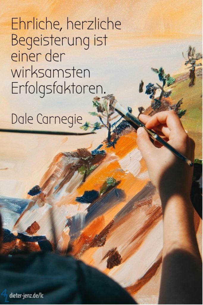 Ehrliche herzliche Begeisterung, D. Carnegie - Gestaltung: privat