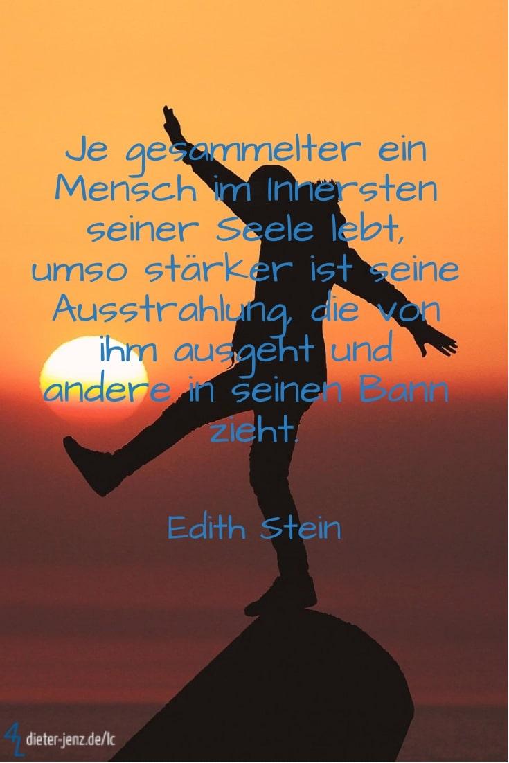 Je gesammelter ein Mensch, E. Stein - Gestaltung: privat