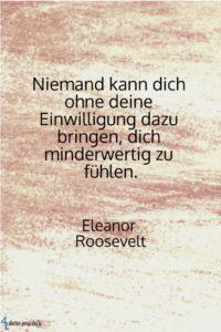 Niemand kann dich ohne deine Einwilligung, E. Roosevelt - Gestaltung: privat