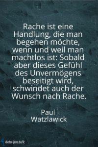 Rache ist eine Handlung, P. Watzlawick - Gestaltung: privat