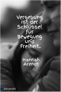 Vergebung ist der Schlüssel, H. Arendt - Gestaltung: privat