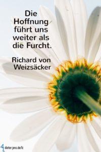 Die Hoffnung führt uns weiter als die Furcht, R. v. Weizsäcker - Gestaltung: privat