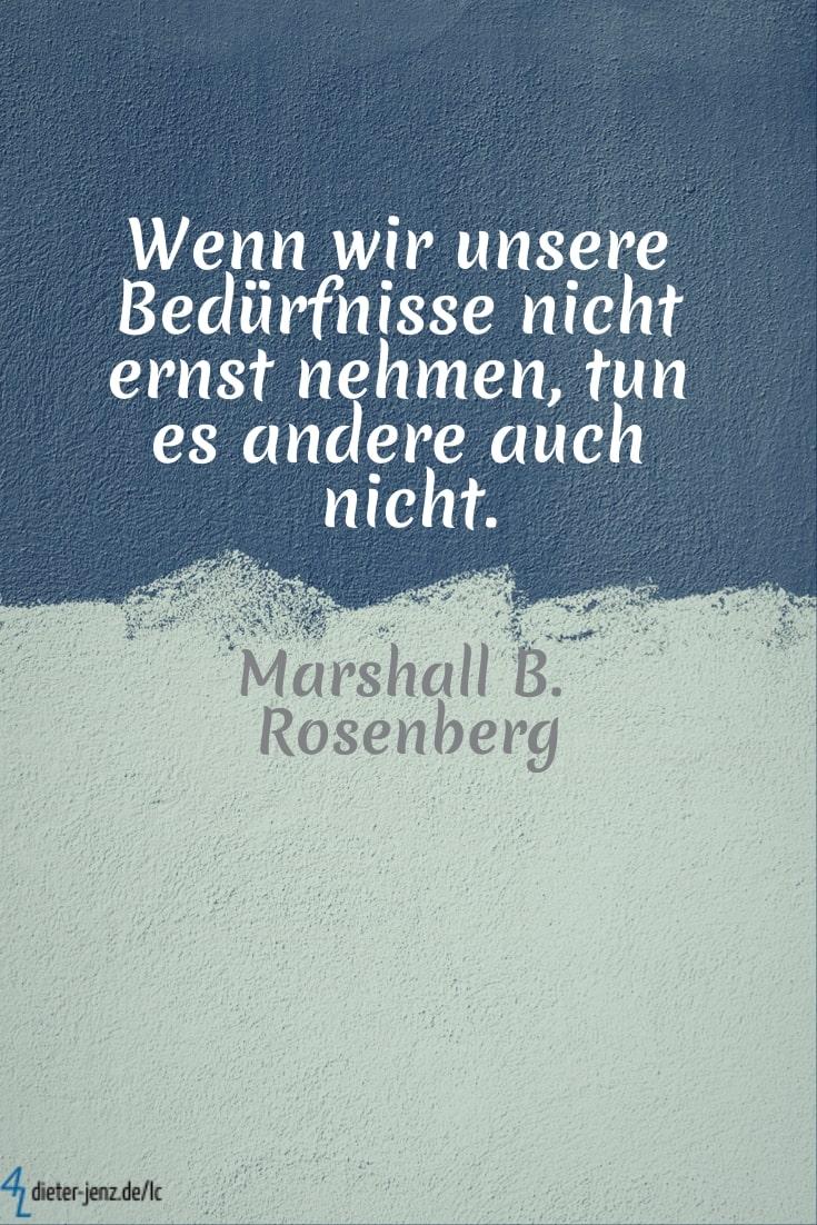 Wenn wir unsere Bedürfnisse nicht ernst nehmen, M. Rosenberg - Gestaltung: privat