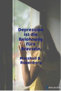 Depression ist die Belohnung, M. Rosenberg - Gestaltung: privat