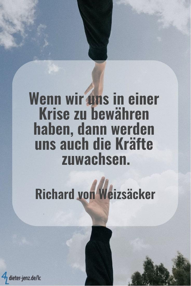 Wenn wir uns in einer Krise zu bewähren haben, R. v. Weizsäcker - Gestaltung: privat