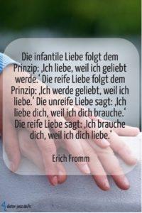 Die infantile Liebe folgt dem Prinzip, E. Fromm - Gestaltung: privat