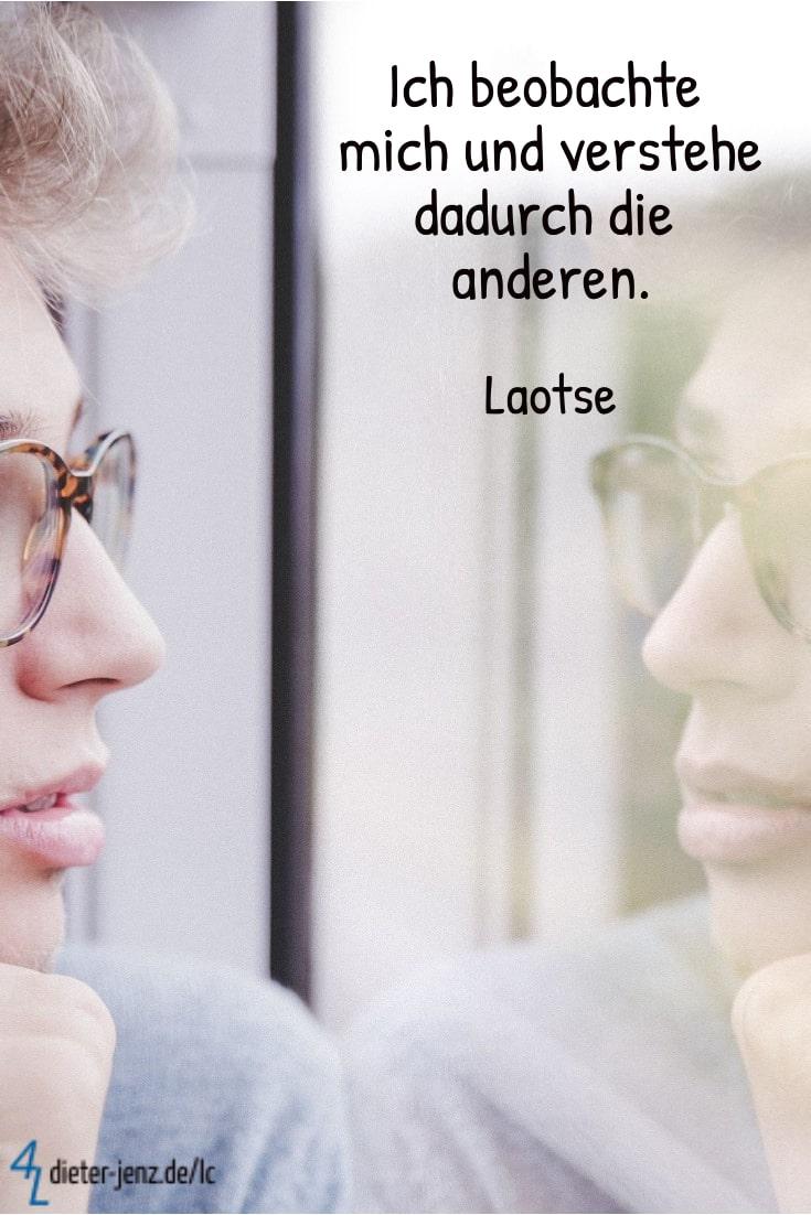 Ich beobachte mich und verstehe dadurch, Laotse - Gestaltung: privat