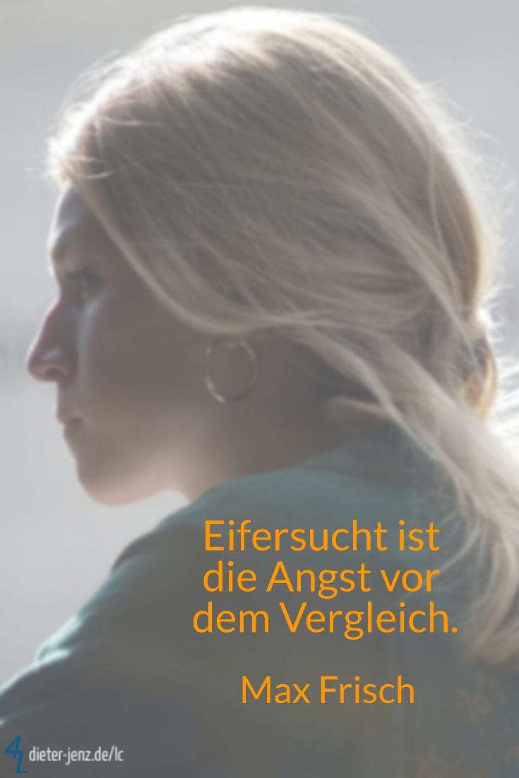 Eifersucht ist die Angst vor dem Vergleich, M. Frisch - Gestaltung: privat