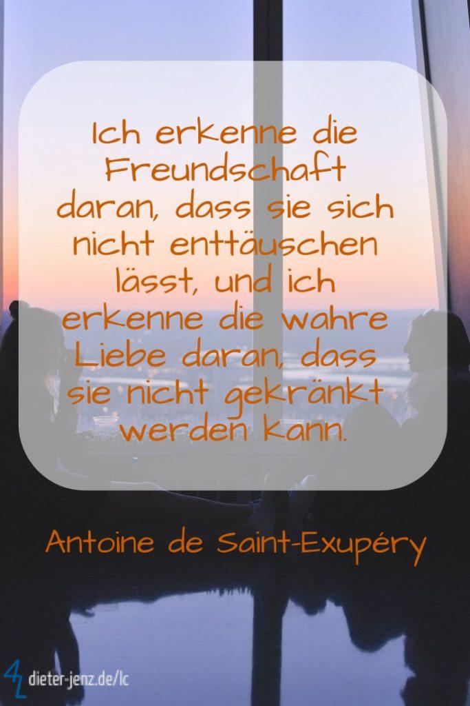 Ich erkenne die Freundschaft daran , A. de Saint-Exupery - Gestaltung: privat