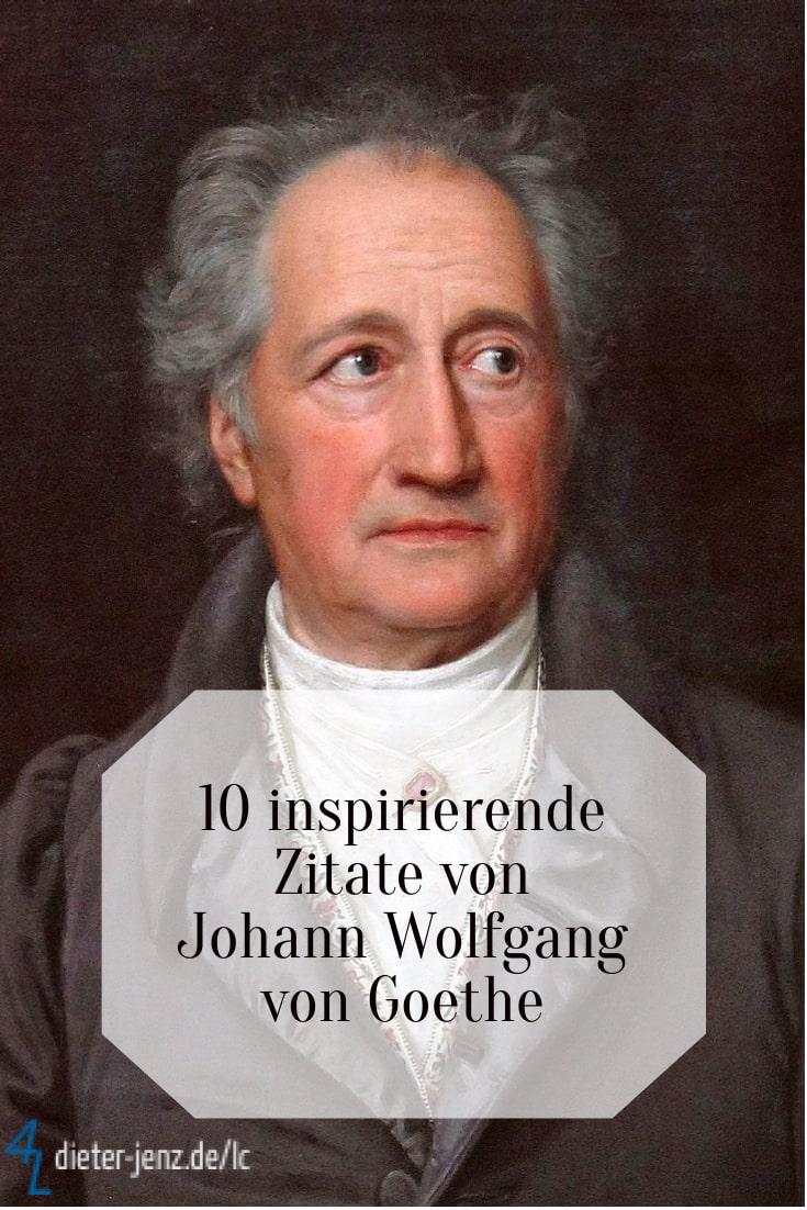 10 inspirierende Zitate J.W. v. Goethe - Gestaltung: privat