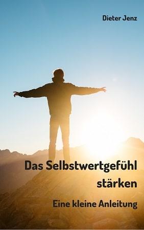 Das Selbstwertgefühl stärken - eBook