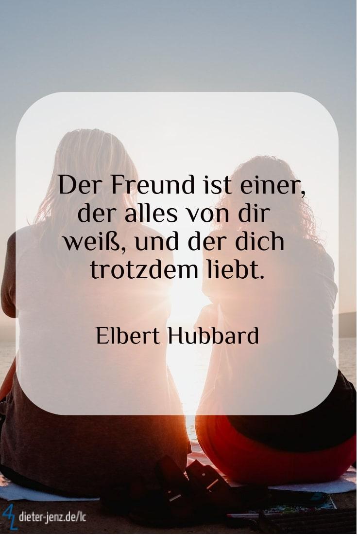 Der Freund ist einer, der alles von dir weiß, E. Hubbard - Gestaltung: privat