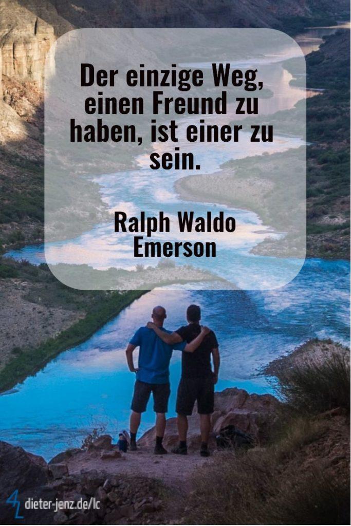 Der einzige Weg einen Freund zu haben, R.W. Emerson - Gestaltung: privat