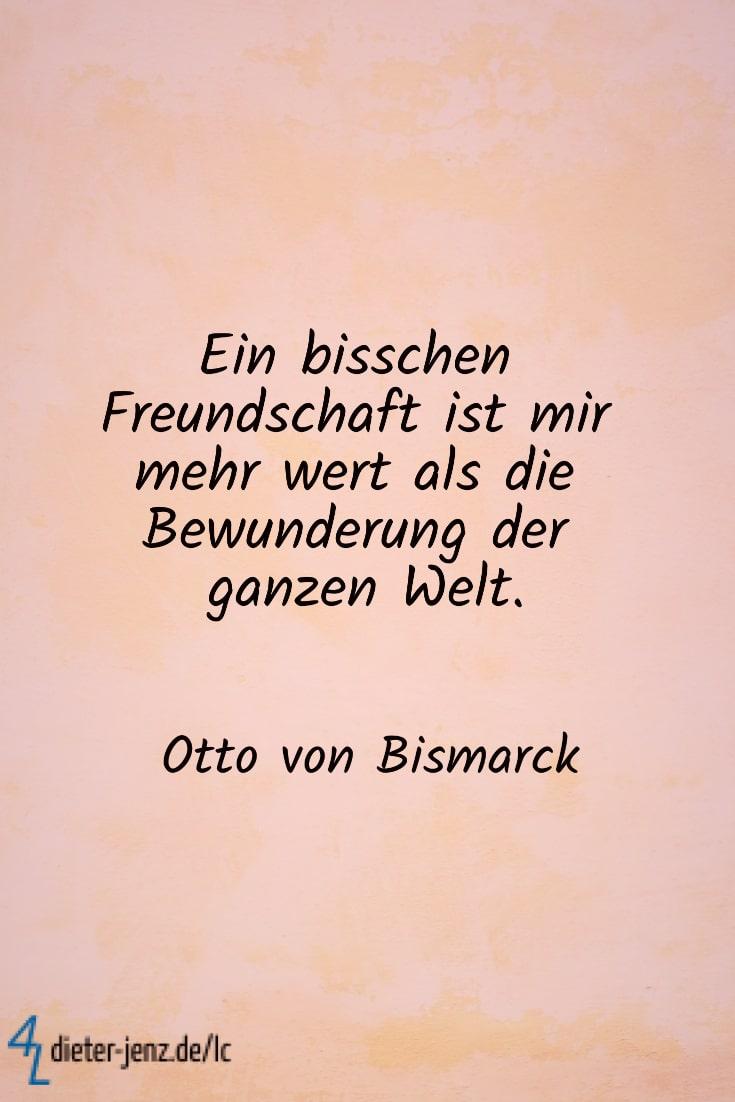 Ein bisschen Freundschaft ist mir mehr wert, O. v. Bismarck - Gestaltung: privat