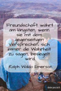 Freundschaft währt am längsten, R.W. Emerson - Gestaltung: privat