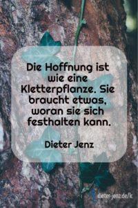 Die Hoffnung ist wie eine Kletterpflanze, D. Jenz - Gestaltung: privat