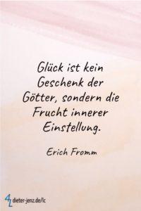 Glück ist kein Geschenk der Götter, E. Fromm - Gestaltung: privat