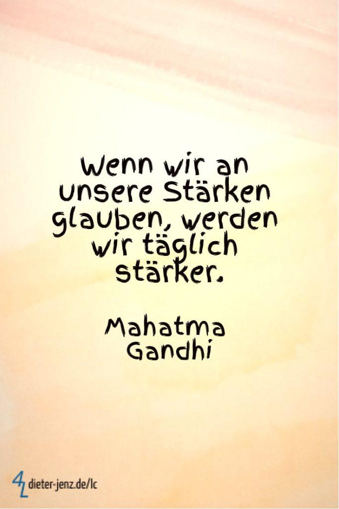 Wenn wir an unsere Stärken glauben, M. Gandhi - Gestaltung: privat