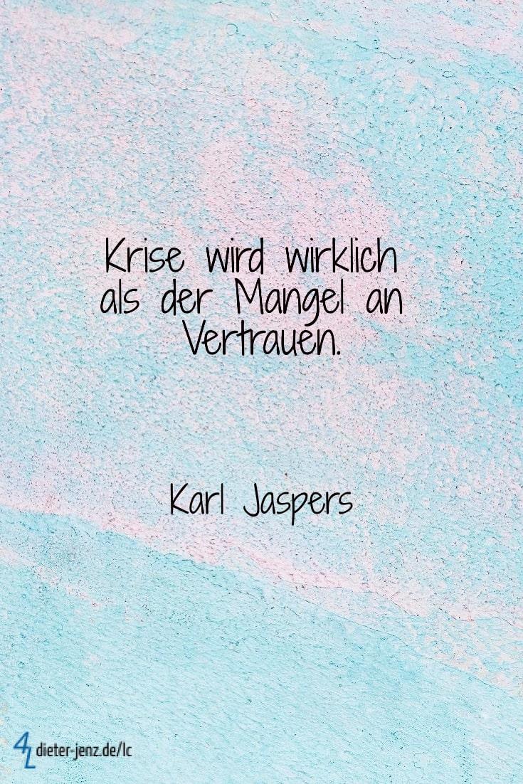 Krise wird wirklich als der Mangel an Vertrauen, K. Jaspers - Gestaltung: privat