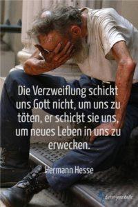 Die Verzweiflung schickt uns Gott nicht, H. Hesse - Gestaltung: privat