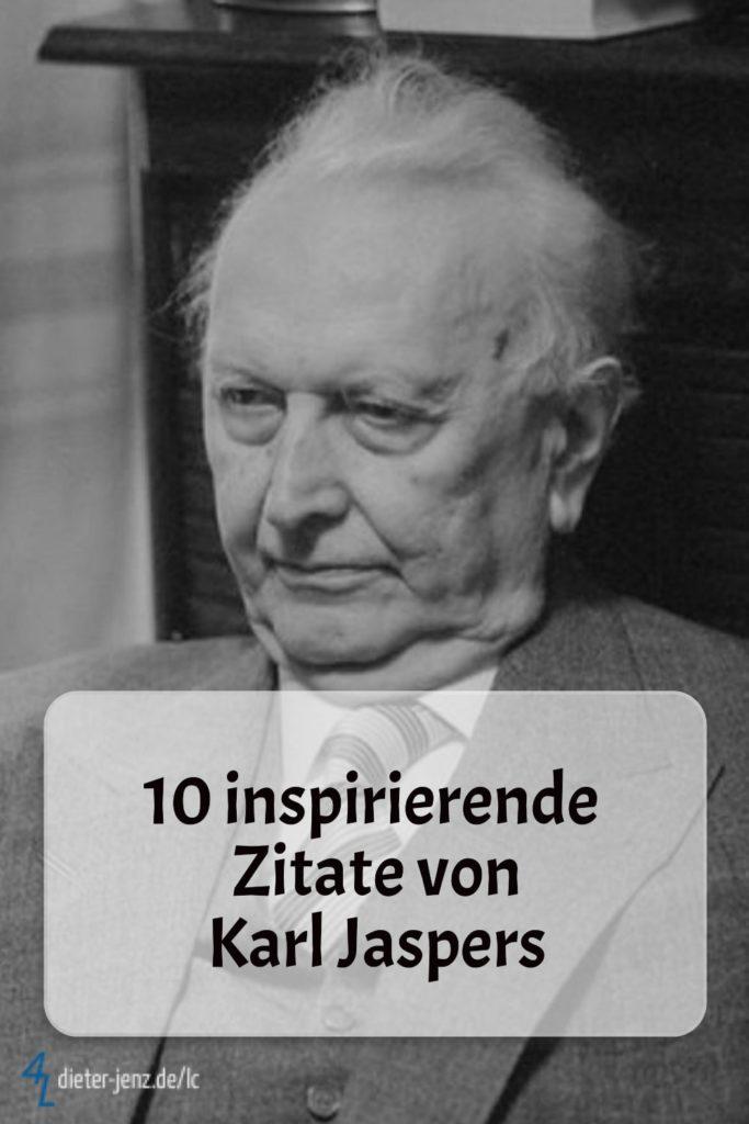 10 inspirierende Ziotate von Karl Jaspers - Gestaltung: privat